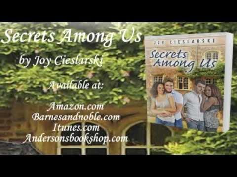Book Video Trailer: Secrets Among Us by Author Joy Cieslarski