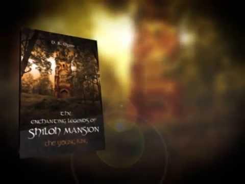 The Enchanting Legends of Shiloh Mansion by D. K. Ogans