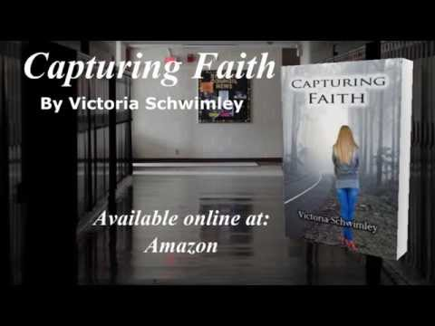 Book Video Trailer:  Capturing Faith by Victoria Schwimley