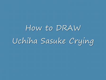 Sasuke Crying