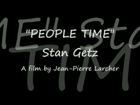 """PEOPLE TIME"" Stan Getz - Part 5"