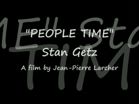 """PEOPLE TIME - Stan Getz - (part 8)"