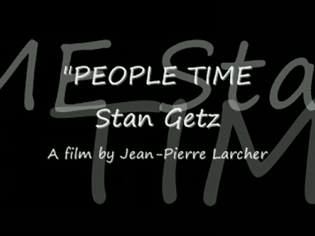 """PEOPLE TIME"" Stan Getz - Part 2"