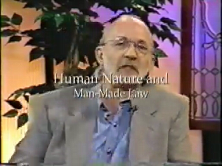 Human Nature & Man-Made Law  Part 1 of 3