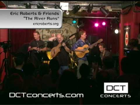 "DCT Concerts: Eric Roberts & Friends ""THE RIVER RUNS"""