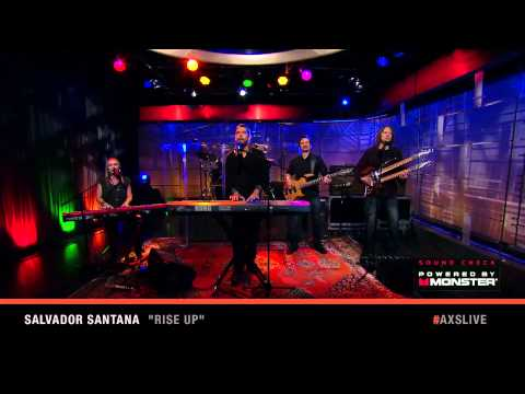 Salvador Santana Rise Up - Live on AXS