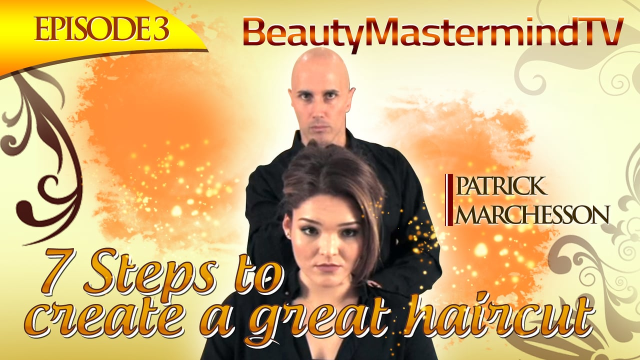 7 Steps Needed to Create a Great Haircut your Clients will Love!