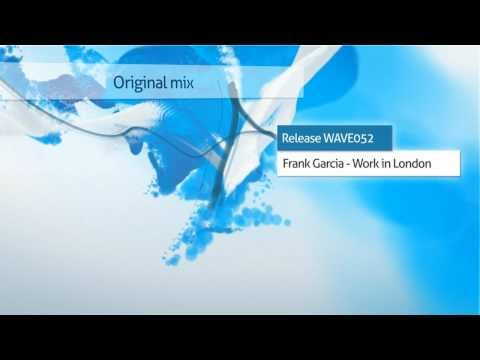 Frank garcia - Work in London Wavecollective Records WAVE052