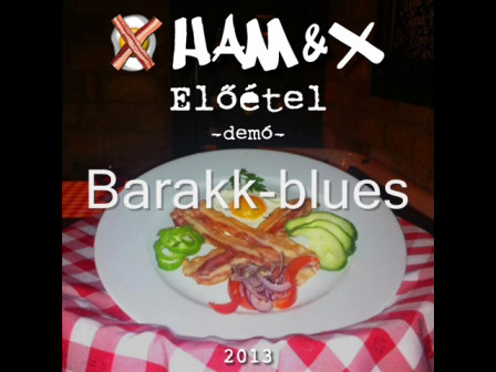Ham&X - Barakk blues