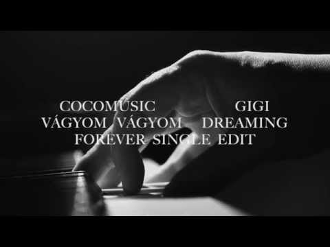"COCOCMUSIC   GIGI  ""dreaming forever""  single edit"