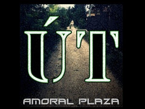 Amoral Plaza - Út (Official Music Video)