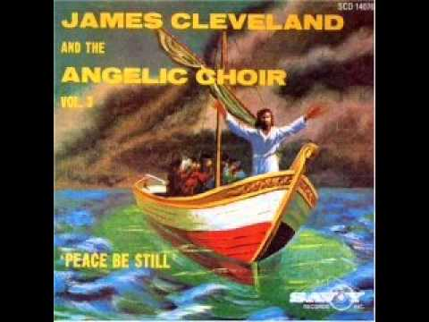 Peace Be Still   1962 Rev  James Cleveland and The Angelic Choir Of Nutley NJ
