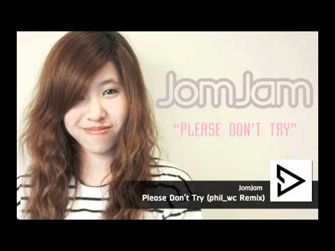 JomJam - Please Don't Try (phil_wc Remix)