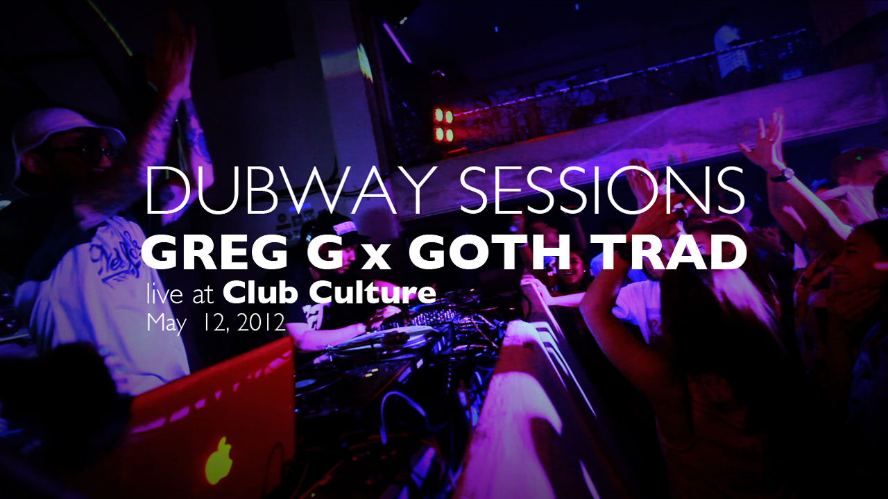 DUBWAY SESSIONS with GREG G x GOTH TRAD