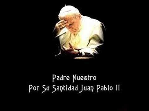 Juan Pablo II Cantando Padre Nuestro