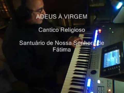 ADEUS À VIRGEM - Comovente Cântico do Santuário de Fátima