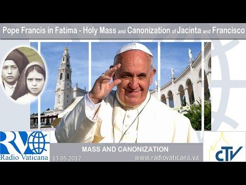 13.05.2017 - Celebração da Santa Missa com a canonização de Jacinta e Francisco