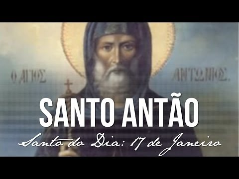 17 de Janeiro / Santo do Dia - Santo Antão