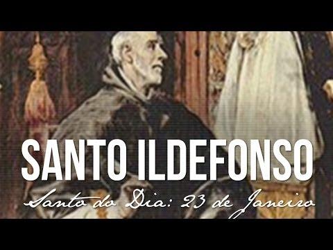 23 de Janeiro / Santo do Dia - Santo Ildefonso