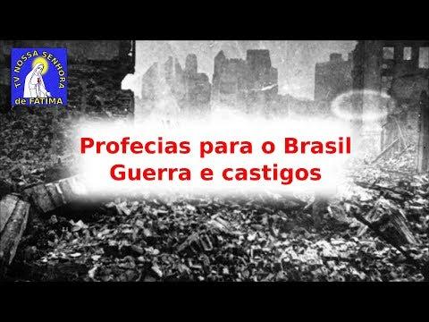 PROFECIAS PARA O BRASIL - GUERRAS E CASTIGOS