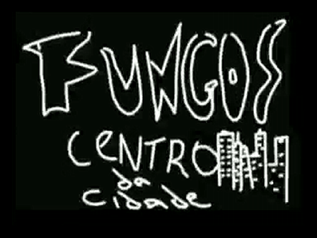 FUNGOS-video clipe-CENTRO DA CIDADE