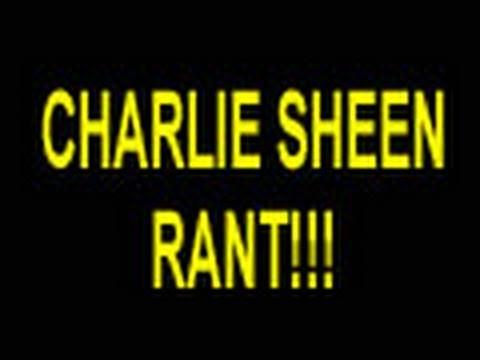 CHARLIE SHEEN RANT!