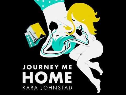 JOURNEY ME HOME - Kara Johnstad