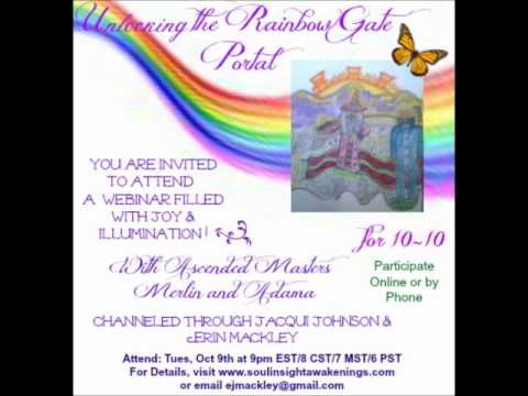 EVENT WITH ERIN AND JACQUI: Unlocking the Rainbow Gate Portal for 10-10.wmv