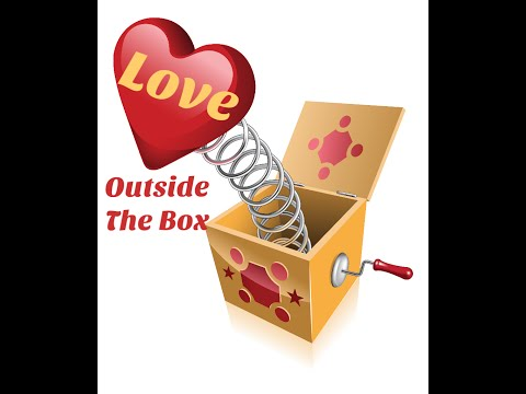 LOVE OUTSIDE THE BOX - The full documentary