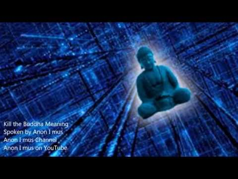 Killing the Buddha - Anon I mus (Spiritually Anonymous)