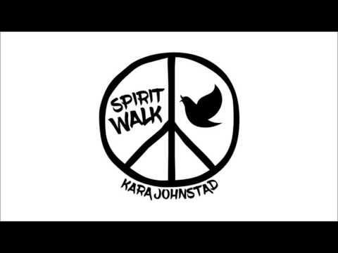 Spirit Walk - Kara Johnstad - Protest Peace Chant #OurRevolution