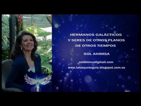 HERMANOS GALÁCTICOS Y SERES DE OTROS PLANOS, DE OTROS TIEMPOS, Entrevista a Sol Ahimsa
