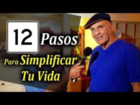 12 Pasos para Simplificar tu Vida - Por Wayne Dyer