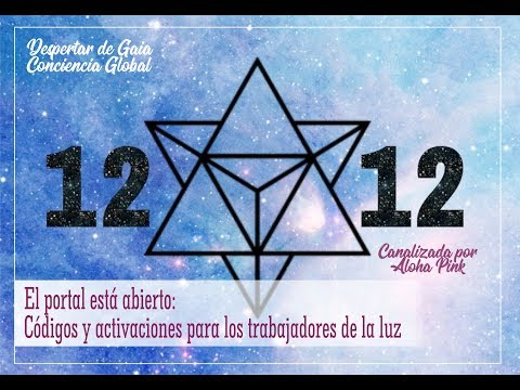 El portal 12 12 está abierto: códigos y activaciones...para los trabajdores de la luz....Este portal estara abierto hasta el 12-22-18