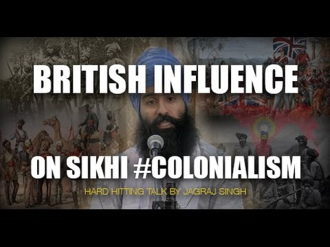 British influence on Sikhi! Hard hitting talk by Jagraj Singh #Colonialism
