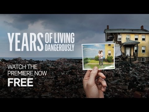 Years of Living Dangerously (Climate Change) Premiere-Full Episode