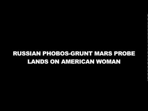 RUSSIAN PHOBOS-GRUNT MARS PROBE LANDS ON AMERICAN WOMAN