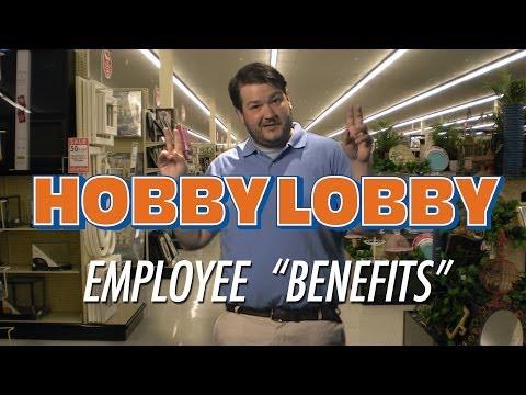 """Hobby Lobby's Employee """"Benefits"""""""