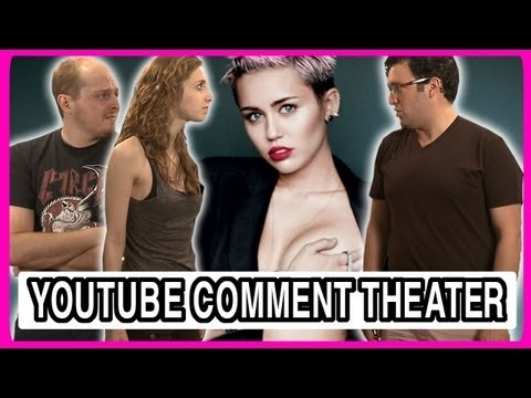 Miley Cyrus - We Can't Stop - YouTube Comment Theater