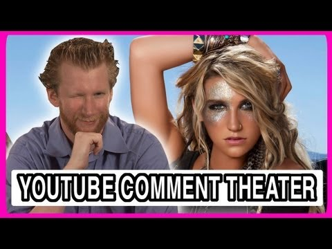 Kesha - Die Young - YouTube Comment Theater