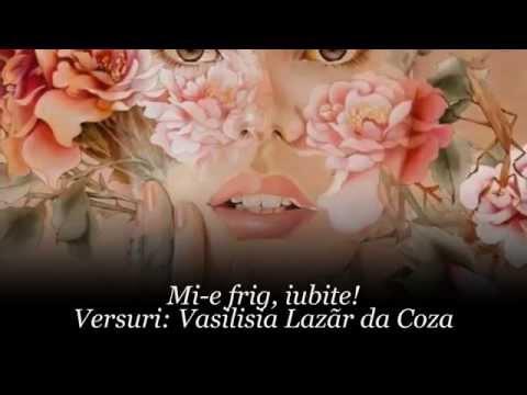 Mi-e frig, iubite! - versuri Vasilisia Lazăr (da Coza)