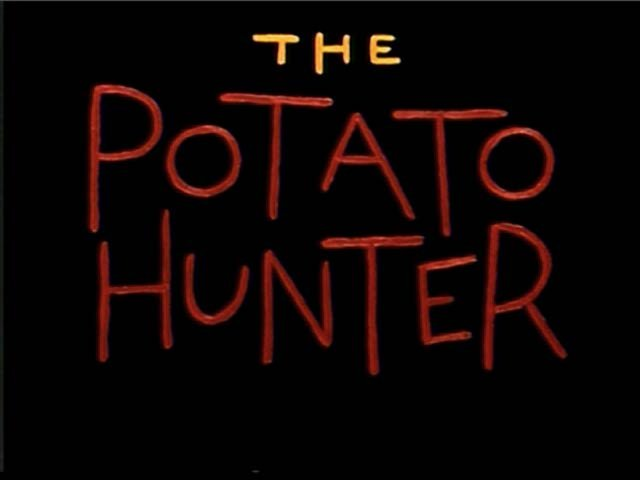 The Potato Hunter