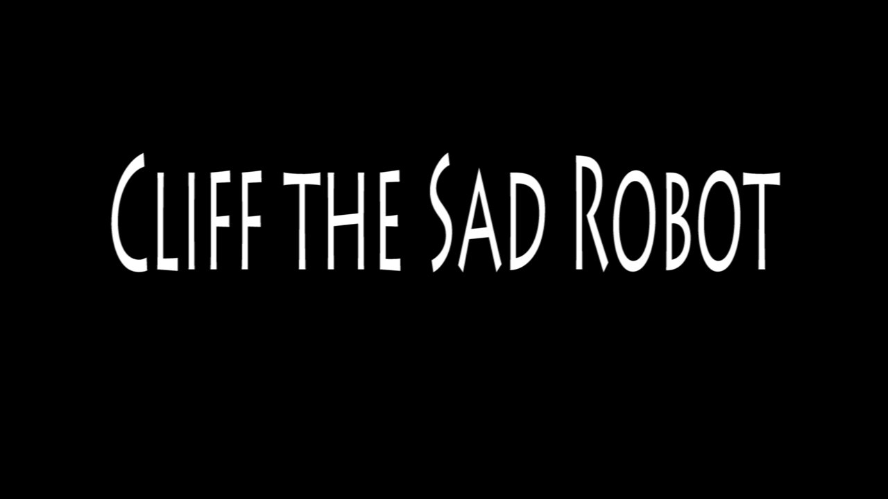 Cliff The Sad Robot