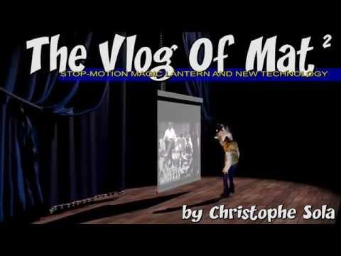 02 - The Vlog Of Mat - stop motion - Ladislas STAREWITCH