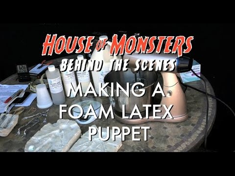 House of Monsters Behind the Scenes: Making a Foam Latex Puppet