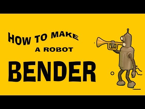 How to make a robot Bender