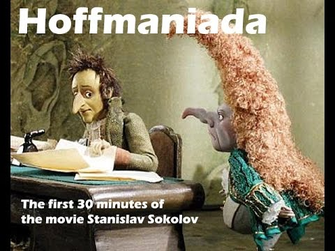 Hoffmaniada -The first 30 minutes of the movie Stanislav Sokolov