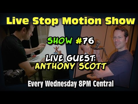Live Stop Motion Chat Show #76 Guest Anthony Scott (Recorded June 27th 2012)