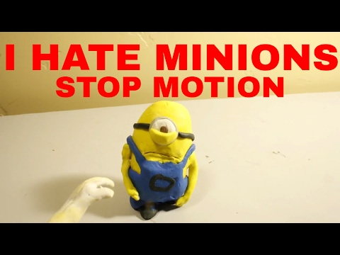 I HATE MINIONS STOP MOTION