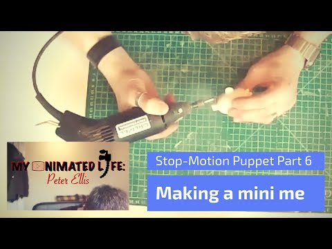 Making a Stop Motion Puppet Part 6